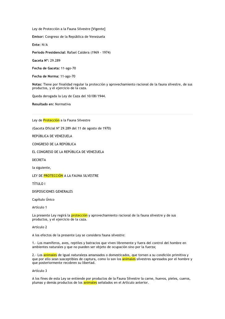 Ley de Protección a la Fauna Silvestre [Vigente]  Emisor: Congreso de la República de Venezuela  Ente: N/A  Periodo Presid...