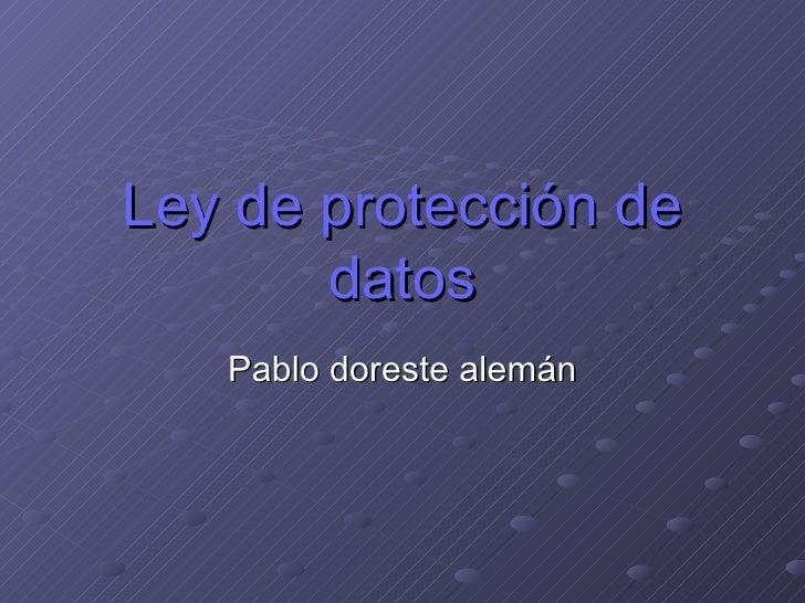 Ley de protección de datos Pablo doreste alemán