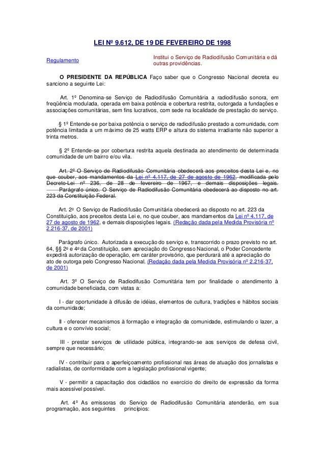 LEI Nº 9.612, DE 19 DE FEVEREIRO DE 1998 Regulamento Institui o Serviço de Radiodifusão Comunitária e dá outras providênci...