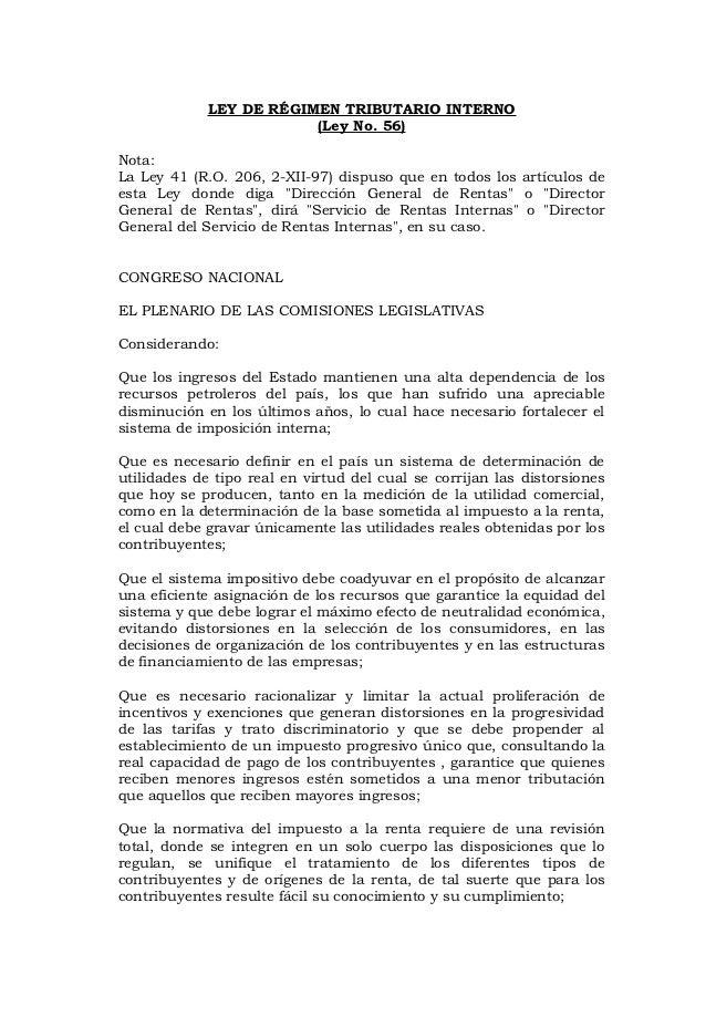 LEY DE RÉGIMEN TRIBUTARIO INTERNO                         (Ley No. 56)Nota:La Ley 41 (R.O. 206, 2-XII-97) dispuso que en t...