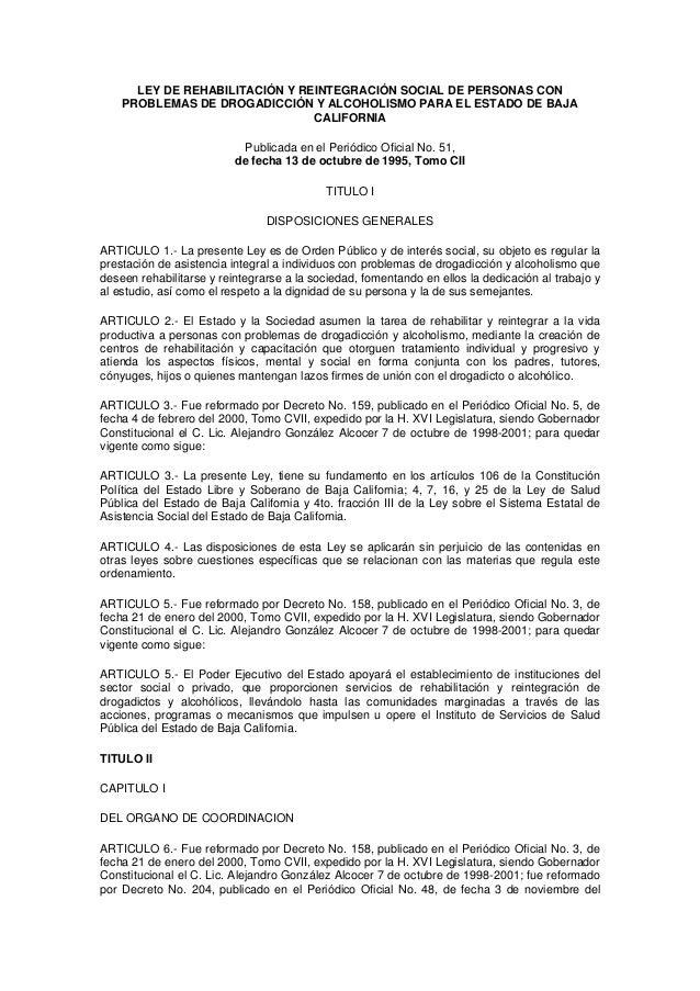 LEY DE REHABILITACIÓN Y REINTEGRACIÓN SOCIAL DE PERSONAS CON PROBLEMAS DE DROGADICCIÓN Y ALCOHOLISMO PARA EL ESTADO DE BAJ...