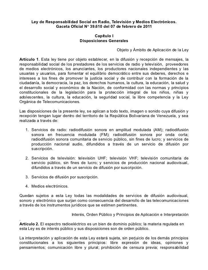 Ley de Responsabilidad Social en Radio, Televisión y Medios Electrónicos.                 Gaceta Oficial No 39.610 del 07 ...