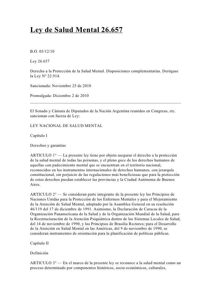 Ley de Salud Mental 26.657B.O. 03/12/10Ley 26.657Derecho a la Protección de la Salud Mental. Disposiciones complementarias...