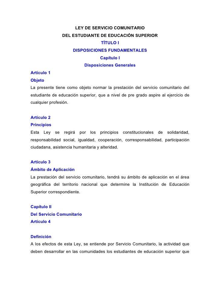 LEY DE SERVICIO COMUNITARIO                   DEL ESTUDIANTE DE EDUCACIÓN SUPERIOR                                        ...