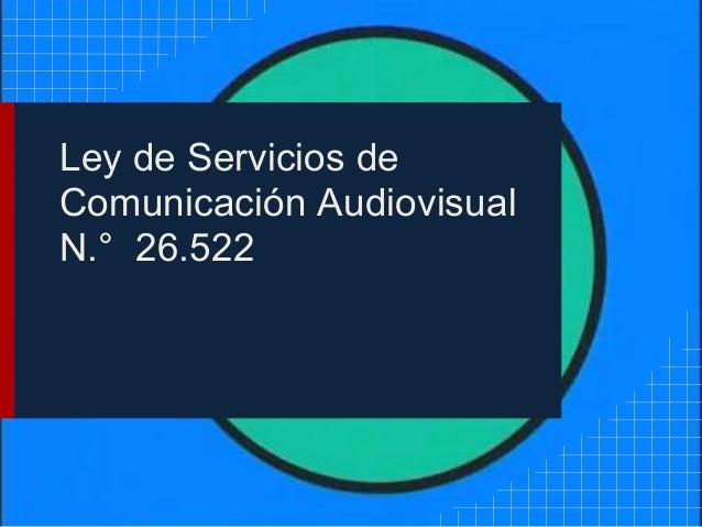 Ley de Servicios deComunicación AudiovisualN.° 26.522