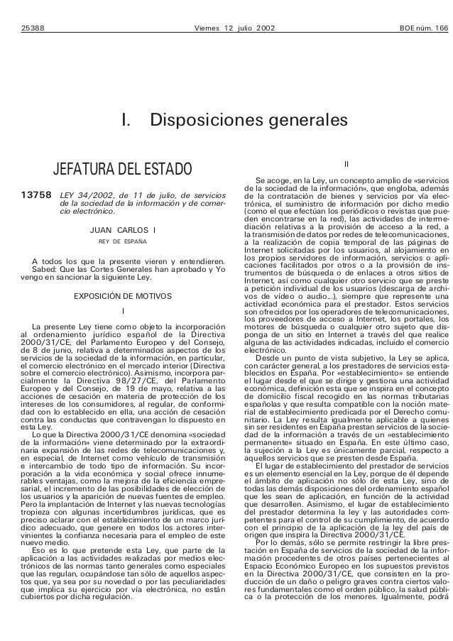 25388 Viernes 12 julio 2002 BOE núm. 166I. Disposiciones generalesJEFATURA DEL ESTADO13758 LEY 34/2002, de 11 de julio, de...