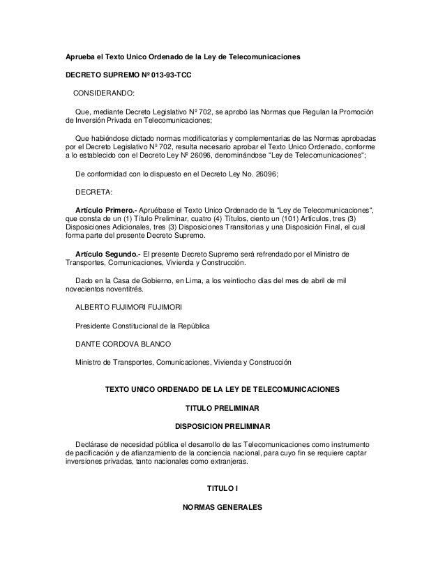 Aprueba el Texto Unico Ordenado de la Ley de Telecomunicaciones DECRETO SUPREMO Nº 013-93-TCC CONSIDERANDO: Que, mediante ...