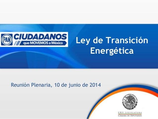 Ley de Transición Energética Reunión Plenaria, 10 de junio de 2014