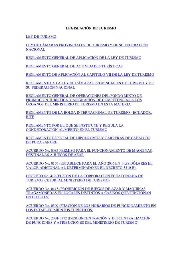 LEGISLACIÓN DE TURISMOLEY DE TURISMOLEY DE CÁMARAS PROVINCIALES DE TURISMO Y DE SU FEDERACIÓNNACIONALREGLAMENTO GENERAL DE...