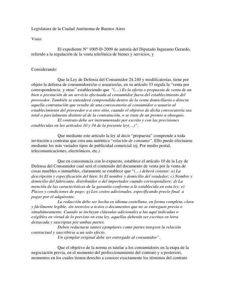 Legislatura de la Ciudad Autónoma de Buenos Aires  Visto:                  El expediente N° 1005-D-2009 de autoría del Dip...