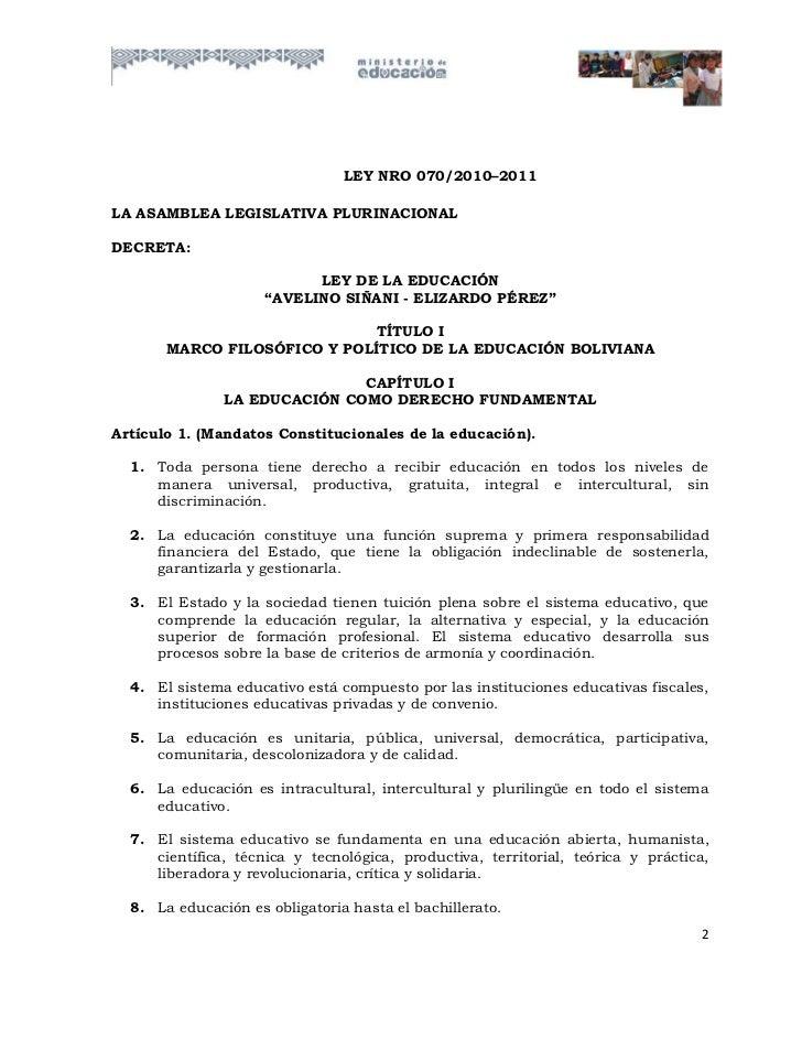 LEY NRO 070/2010–2011LA ASAMBLEA LEGISLATIVA PLURINACIONALDECRETA:                           LEY DE LA EDUCACIÓN          ...