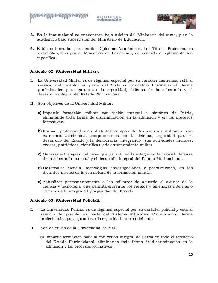 3. En lo institucional se encuentran bajo tuición del Ministerio del ramo, y en lo   académico bajo supervisión del Minist...
