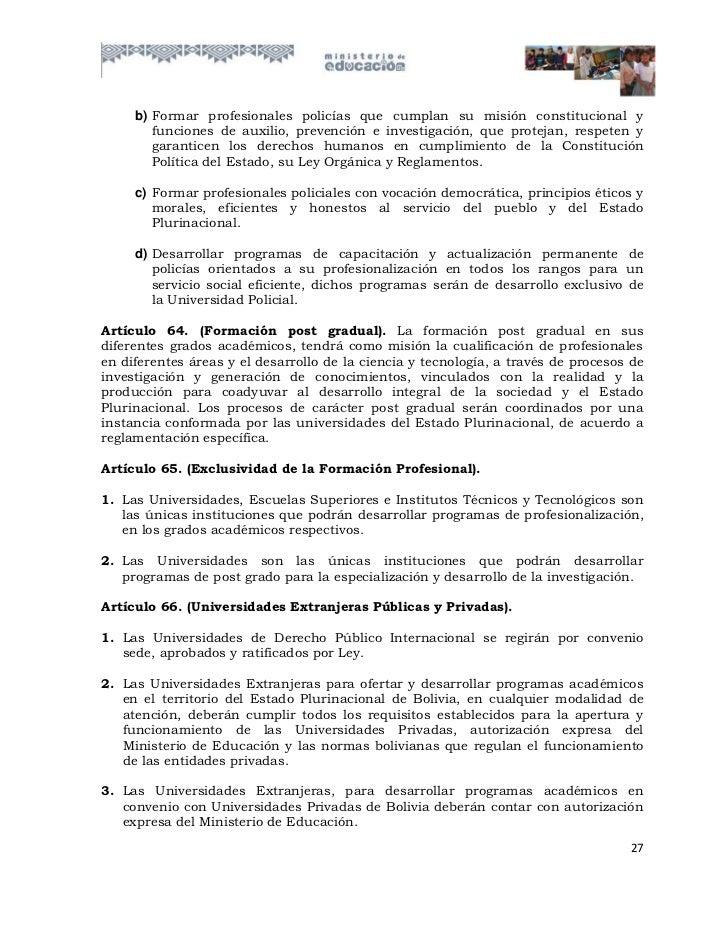 b) Formar profesionales policías que cumplan su misión constitucional y        funciones de auxilio, prevención e investig...