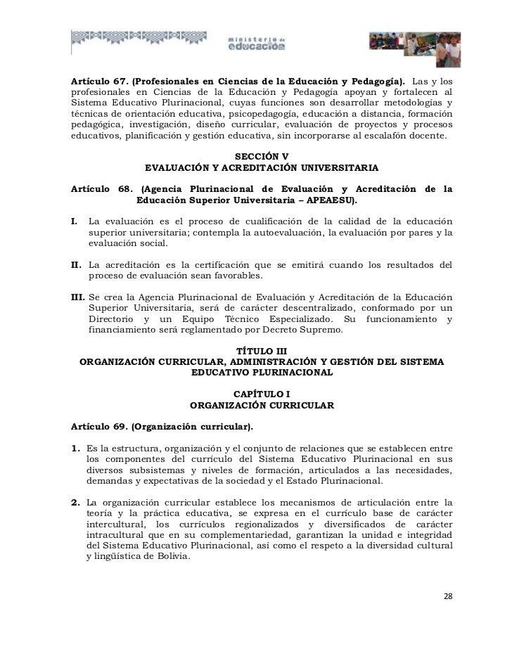 Artículo 67. (Profesionales en Ciencias de la Educación y Pedagogía). Las y losprofesionales en Ciencias de la Educación y...