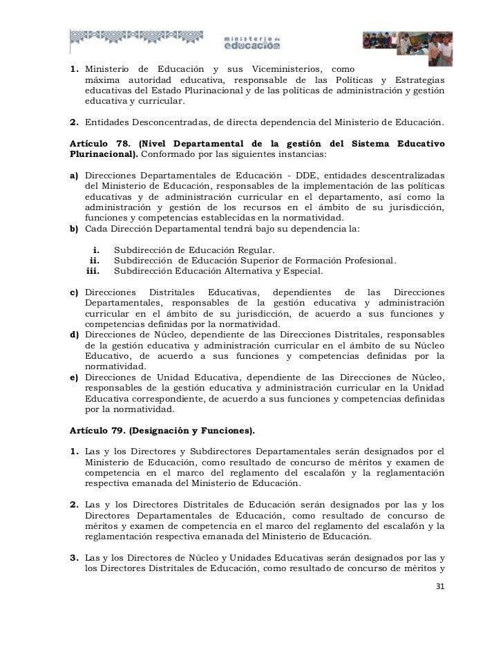 1. Ministerio de Educación y sus Viceministerios, como   máxima autoridad educativa, responsable de las Políticas y Estrat...