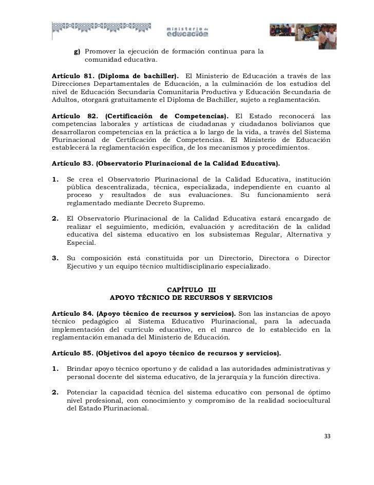 g) Promover la ejecución de formación continua para la          comunidad educativa.Artículo 81. (Diploma de bachiller). E...