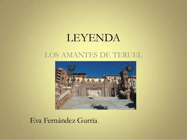 LEYENDA    LOS AMANTES DE TERUELEva Fernández Gurría.