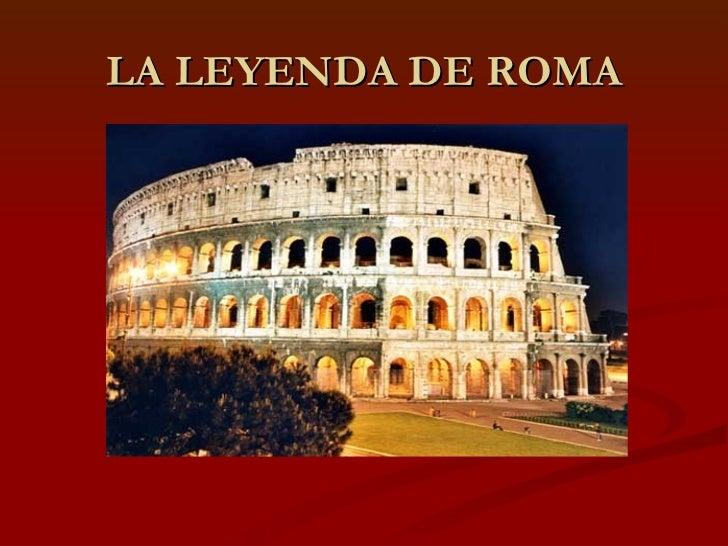 LA LEYENDA DE ROMA