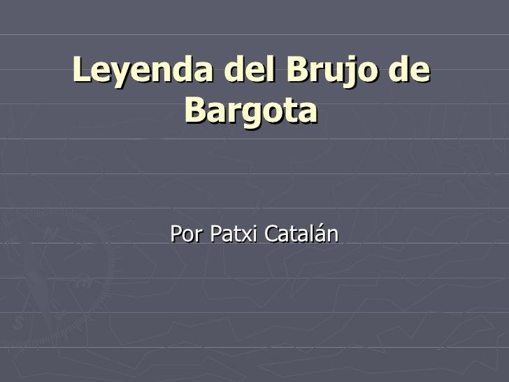 Leyenda del Brujo de Bargota Por Patxi Catalán