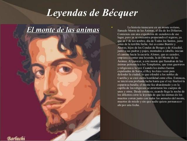 Leyendas de Bécquer El monte de las animasEl monte de las animas ● La historia transcurre en un monte soriano, llamado Mon...