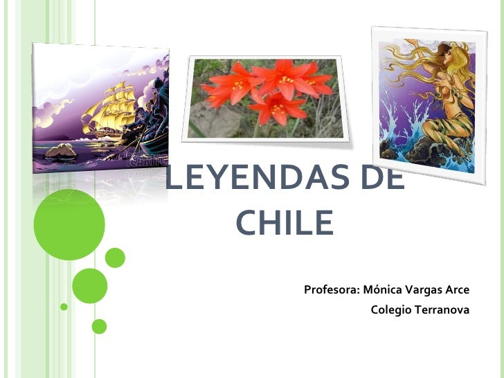 LEYENDAS DE CHILE Profesora: Mónica Vargas Arce Colegio Terranova