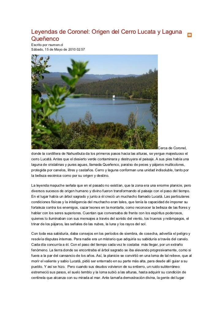 Leyendas de Coronel: Origen del Cerro Lucata y LagunaQueñencoEscrito por rsumen.clSábado, 15 de Mayo de 2010 02:57        ...