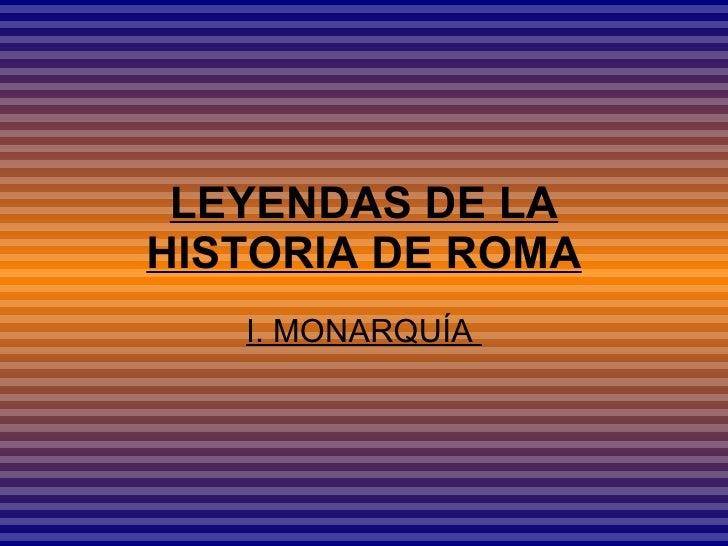 LEYENDAS DE LA HISTORIA DE ROMA I. MONARQUÍA