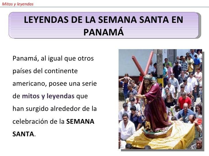 <ul><li>Panamá, al igual que otros países del continente americano, posee una serie de  mitos y leyendas  que han surgido ...