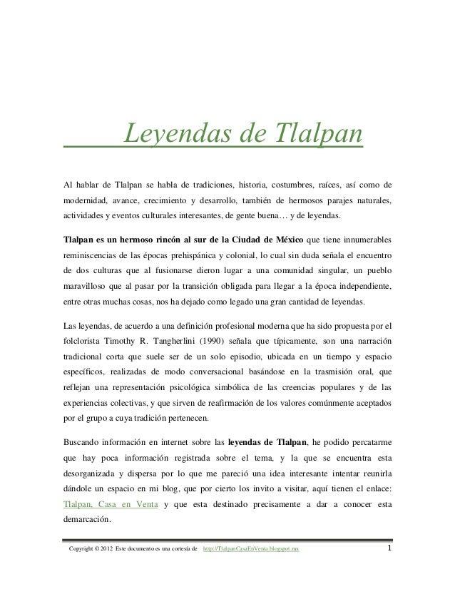 Leyendas de TlalpanAl hablar de Tlalpan se habla de tradiciones, historia, costumbres, raíces, así como demodernidad, avan...