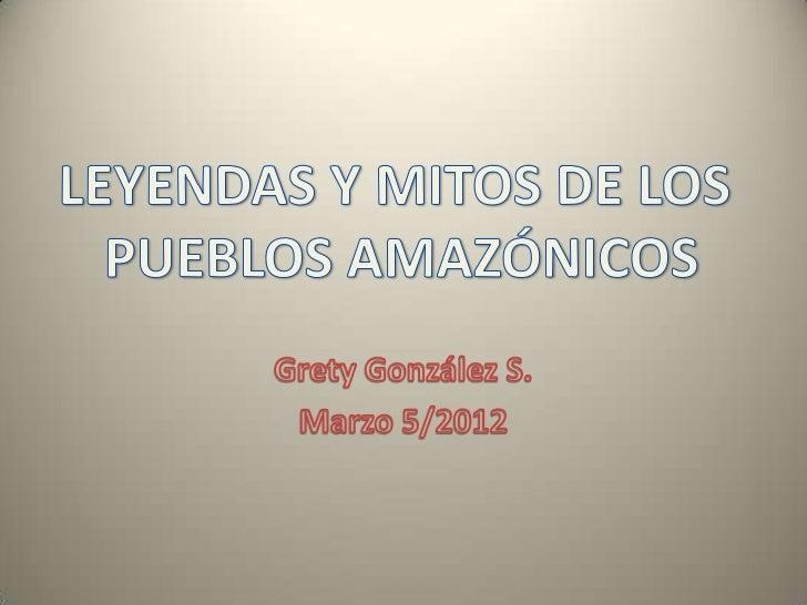 Leyendas y mitos de la región amazónicaEcuador es un paísúnico: multiétnico ypluricultural.La amazonia o regiónoriental de...