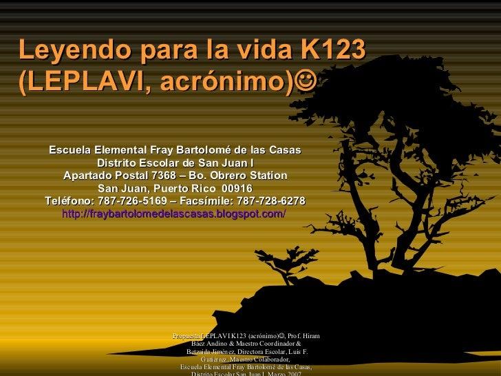 Leyendo para la vida K123  (LEPLAVI, acrónimo)  Escuela Elemental Fray Bartolomé de las Casas Distrito Escolar de San Jua...