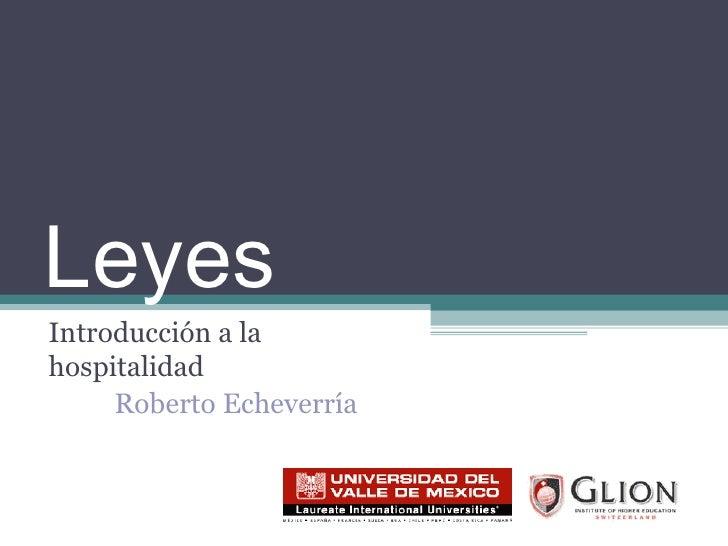Leyes Introducción a la hospitalidad Roberto Echeverría
