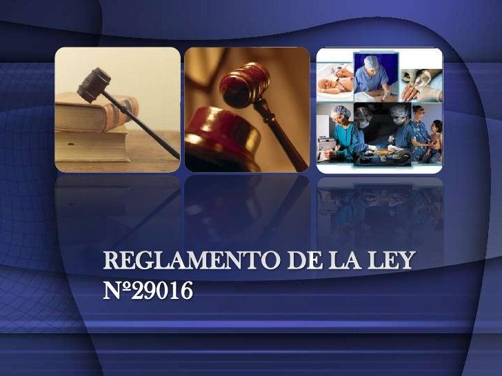 REGLAMENTO DE LA LEY Nº29016<br />