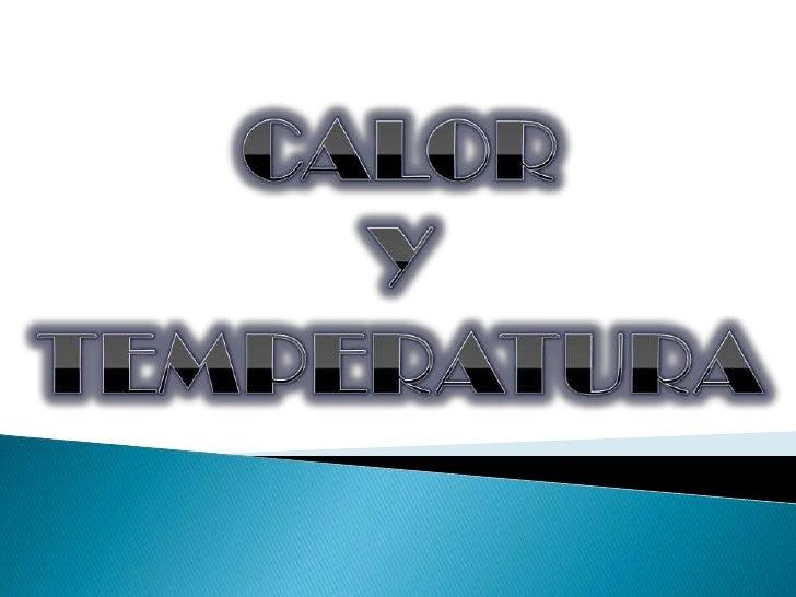 CALOR YTEMPERATURA<br />