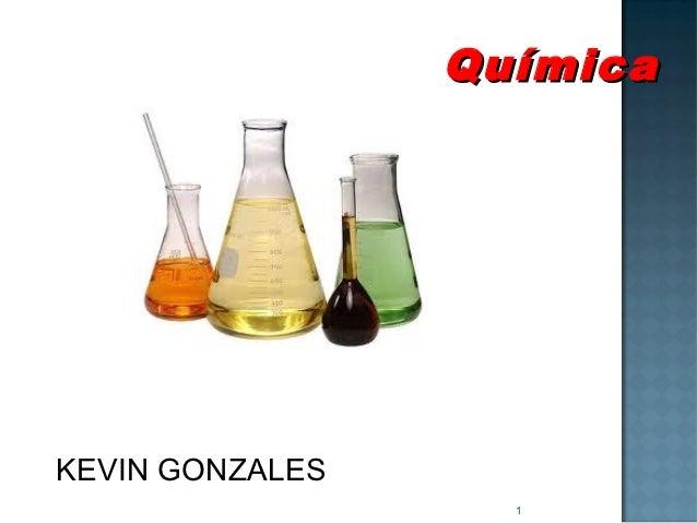 QuímicaKEVIN GONZALES                   1