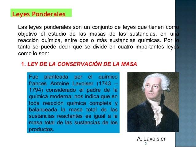 Leyes Ponderales Las leyes ponderales son un conjunto de leyes que tienen como objetivo el estudio de las masas de las sus...