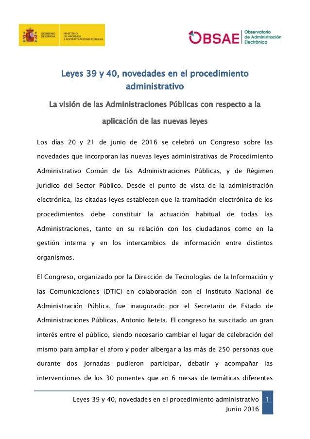Leyes 39 y 40, novedades en el procedimiento administrativo Junio 2016 1 Leyes 39 y 40, novedades en el procedimiento admi...