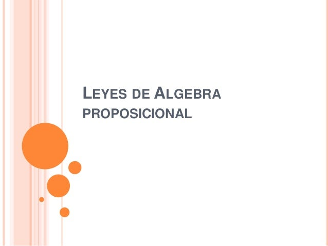 LEYES DE ALGEBRA PROPOSICIONAL