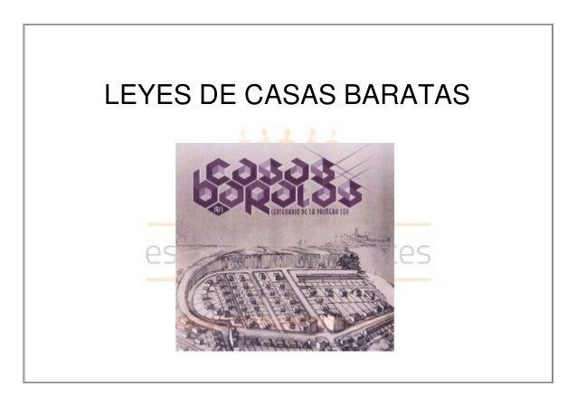 LEYES DE CASAS BARATAS