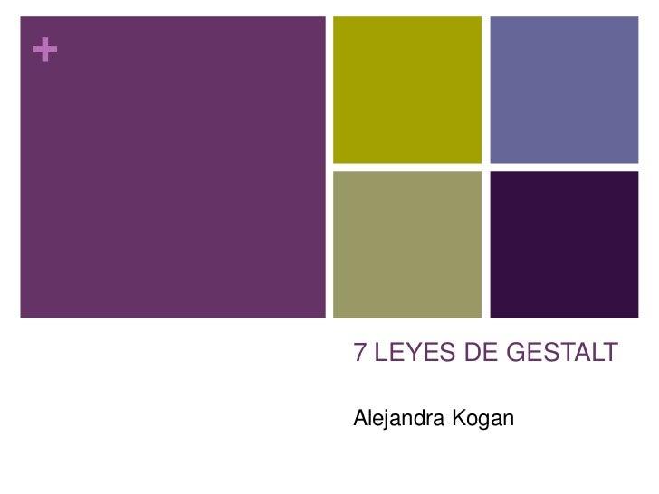 +    7 LEYES DE GESTALT    Alejandra Kogan