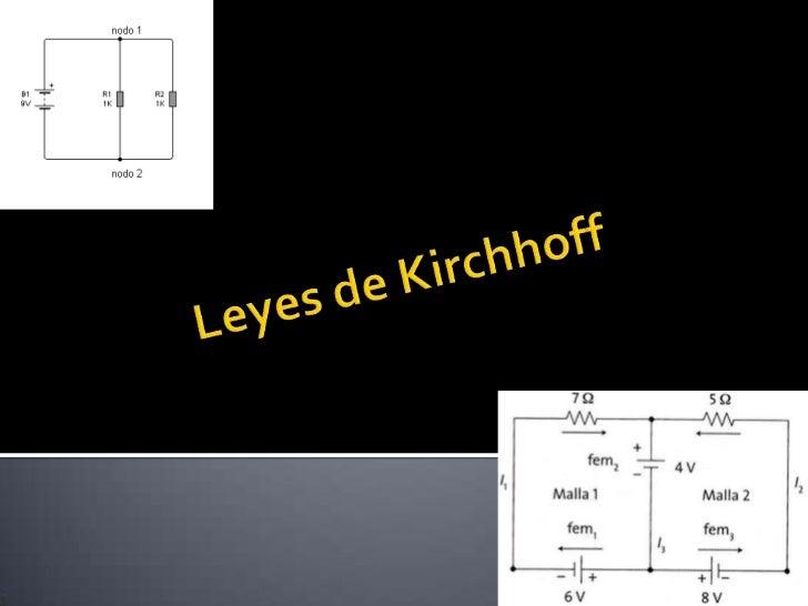    Tema: Leyes de Kirchhoff                     Integrantes:   González Rosales Luis   Mar Cruz Carlos   Muñoz Fuente...