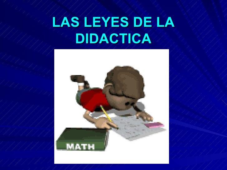 LAS LEYES DE LA DIDACTICA