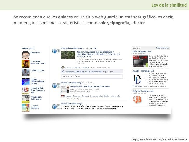 Ley de la similitudSe recomienda que los enlaces en un sitio web guarde un estándar gráfico, es decir,mantengan las mismas...
