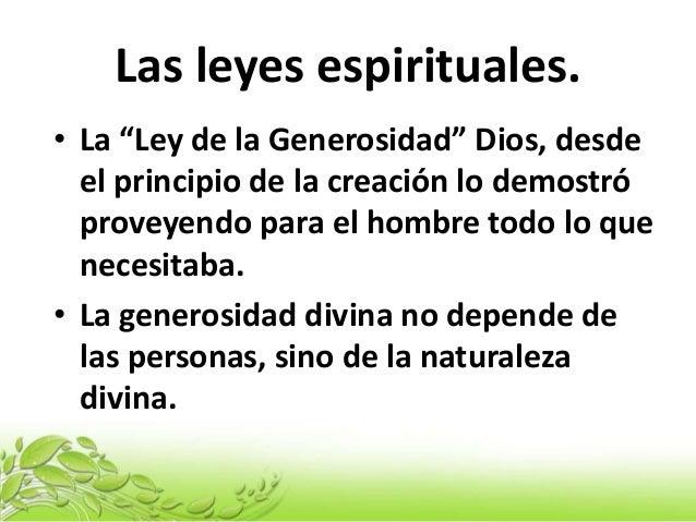 """Las leyes espirituales. • La """"Ley de la Generosidad"""" Dios, desde el principio de la creación lo demostró proveyendo para e..."""