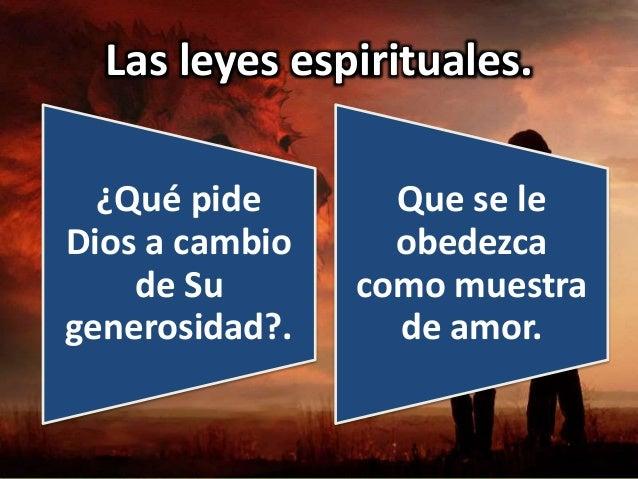 Las leyes espirituales. ¿Qué pide Dios a cambio de Su generosidad?. Que se le obedezca como muestra de amor.