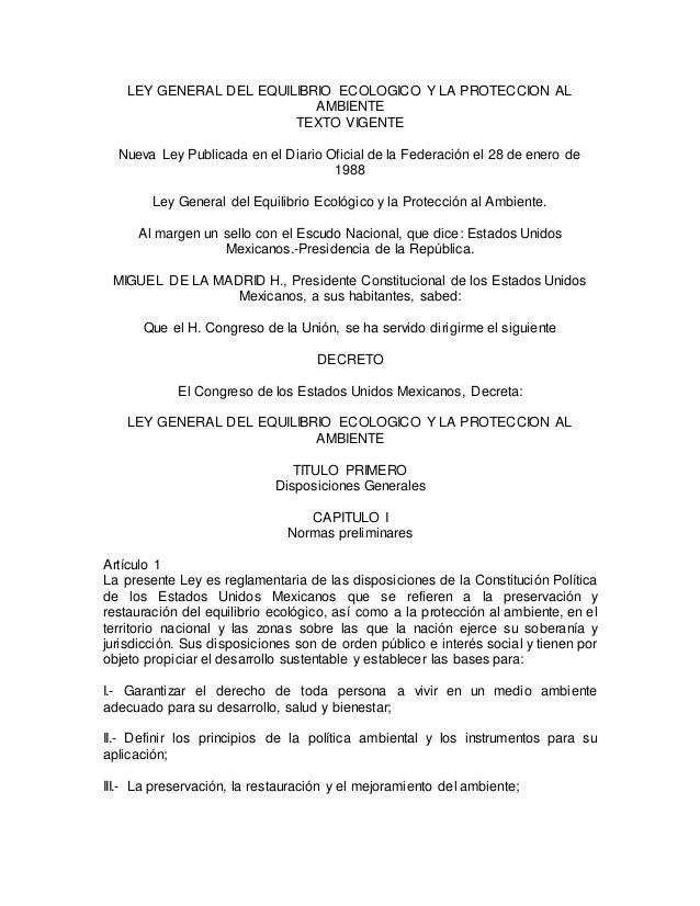 LEY GENERAL DEL EQUILIBRIO ECOLOGICO Y LA PROTECCION AL  AMBIENTE  TEXTO VIGENTE  Nueva Ley Publicada en el Diario Oficial...