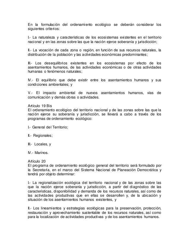 En la formulación del ordenamiento ecológico se deberán considerar los  siguientes criterios:  I.- La naturaleza y caracte...