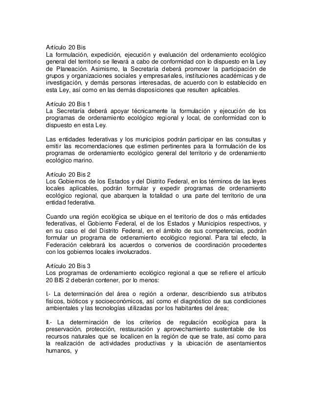 Artículo 20 Bis  La formulación, expedición, ejecución y evaluación del ordenamiento ecológico  general del territorio se ...
