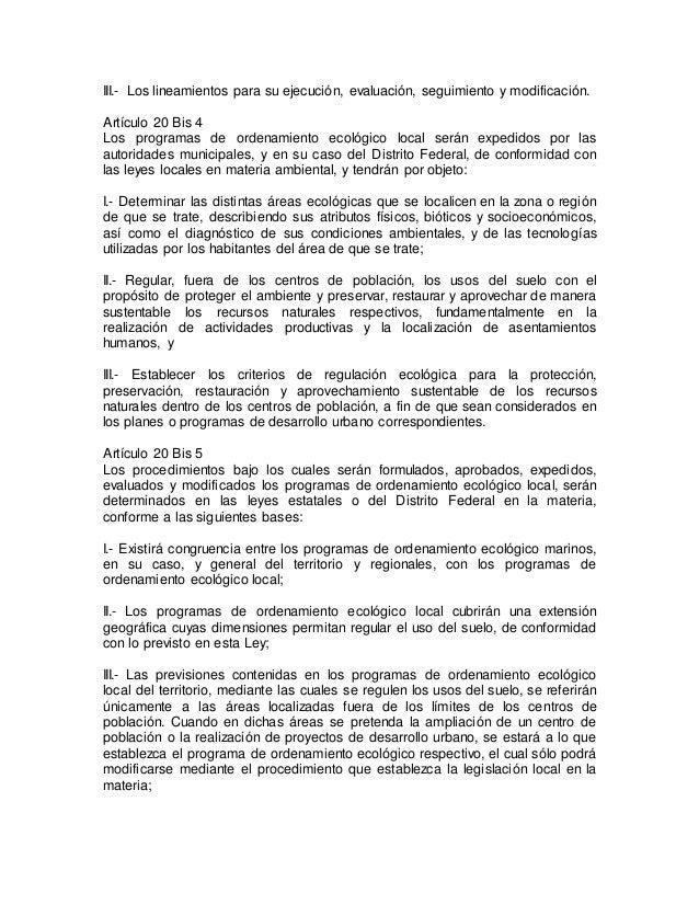 III.- Los lineamientos para su ejecución, evaluación, seguimiento y modificación.  Artículo 20 Bis 4  Los programas de ord...