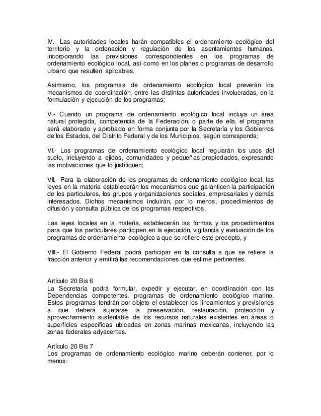 IV.- Las autoridades locales harán compatibles el ordenamiento ecológico del  territorio y la ordenación y regulación de l...
